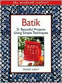 download Batik : 20 Beautiful Projects Using Simple Techniques (Weekend Crafter Series) book