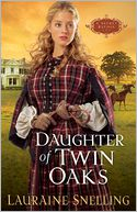 Daughter of Twin Oaks (Secret Refuge Series #1) by Lauraine Snelling: Book Cover