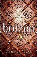 Brazen by Katherine Longshore: Book Cover