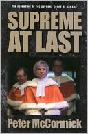 download Supreme at Last : The Evolution of the Supreme Court of Canada book