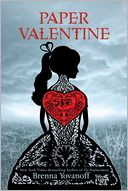 Paper Valentine by Brenna Yovanoff: Book Cover