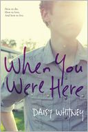 When You Were Here by Daisy Whitney: Book Cover