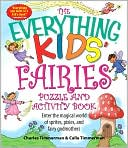 The Everything Kids' Fairies Puzzle and Activity Book by Charles Timmerman: Book Cover