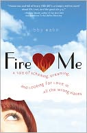Fire Me by Libby Malin: NOOK Book Cover