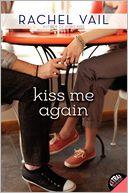 Kiss Me Again by Rachel Vail: Book Cover
