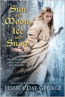 Sun and Moon, Ice and Snow by Jessica Day George: Book Cover