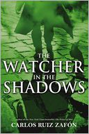 The Watcher in the Shadows by Carlos Ruiz Zafón: Book Cover