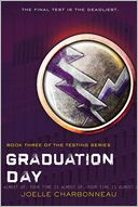 Graduation Day (The Testing Trilogy Series #3) by Joelle Charbonneau: Book Cover