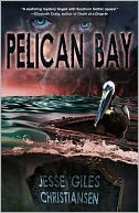 Pelican Bay by Jesse Giles Christiansen: NOOK Book Cover