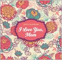 2015 I Love You Mom 366 Daily Thoughts Box Calendar by Perfect Timing: Calendar Cover
