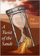 A Twist of the Sands by P R Glazier: NOOK Book Cover