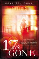 17 & Gone by Nova Ren Suma: Book Cover