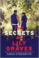 The Secrets of Lily Graves by Sarah Strohmeyer: Book Cover