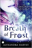 A Breath of Frost by Alyxandra Harvey: Book Cover
