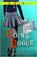 Going Rogue (Also Known As Series #2) by Robin Benway: Book Cover