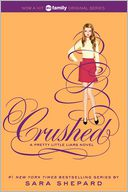 Crushed (Pretty Little Liars Series #13) by Sara Shepard: Book Cover