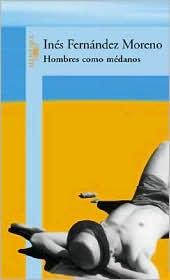 Hombres como médanos - Inés Fernández Moreno [DOC | PDF | Español | 1.11 MB]