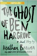 The Ghost of Ben Hargrove by Heather Brewer: NOOK Book Cover