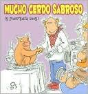 download Mucho cerdo sabroso : (y puerquita sexy) book