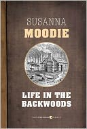 Life in the Backwoods by Susanna Moodie: NOOK Book Cover