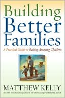 Building Better Families by Matthew Kelly: Book Cover