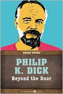 Beyond the Door by Philip K. Dick: NOOK Book Cover
