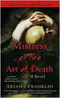 Mistress of the Art of Death (Mistress of the Art of Death Series #1) by Ariana Franklin: Book Cover