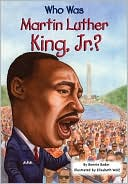 Who Was Martin Luther King, Jr.? by Bonnie Bader: Item Cover
