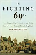 download The Fighting 69th : One Remarkable National Guard Unit's Journey from Ground Zero to Baghdad book