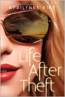 Life After Theft by Aprilynne Pike: Book Cover