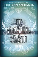 The Vanishing Season by Jodi Lynn Anderson: Book Cover