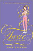 Toxic (Pretty Little Liars Series #15) by Sara Shepard: Book Cover