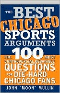 Best Chicago Sports Arguments by John Mullin: Book Cover