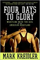 Four Days to Glory by Mark Kreidler: Book Cover