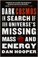 download Dark Cosmos : In Search of Our Universe's Missing Mass and Energy book