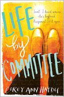 Life by Committee by Corey Ann Haydu: Book Cover