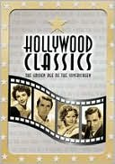 Hollywood Classics: the Golden Age of the Silver Screen