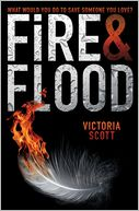 Fire & Flood by Victoria Scott: Book Cover