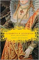 Elizabeth &amp; Leicester by Sarah Gristwood: Book Cover
