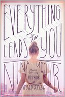 Everything Leads to You by Nina LaCour: Book Cover