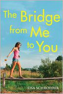 The Bridge From Me to You by Lisa Schroeder: Book Cover