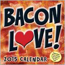 2015 Bacon Love! Day-to-Day Calendar by Andrews McMeel Publishing LLC: Calendar Cover