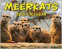 Meerkats 2015 Calendar by Andrews McMeel Publishing LLC: Calendar Cover