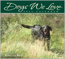 Dogs We Love 2015 Deluxe Wall Calendar by Sueellen Ross: Calendar Cover