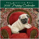 The Sueellen Ross Puppy 2015 Calendar by Sueellen Ross: Calendar Cover