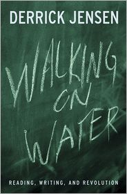 Walking on Water by Derrick Jensen: Book Cover