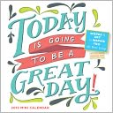 2015 Today is Going to Be a Great Day! Mini Calendar by Workman Publishing: Calendar Cover