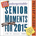 2015 389 Unforgettable Senior Moments Page-A-Day Calendar by Tom Friedman: Calendar Cover