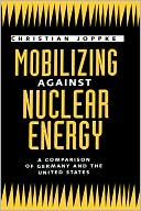 download Mobilizing Against Nuclear Energy : A Comparison of Germany and the United States book
