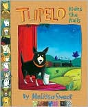 Tupelo Rides the Rails by Melissa Sweet: Book Cover